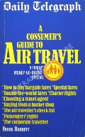 A Consumer's Guide to Air Travel by BARRETT, Frank